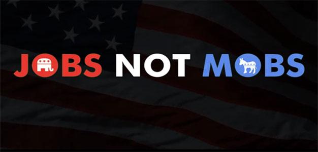 Jobs NOT Mobs…